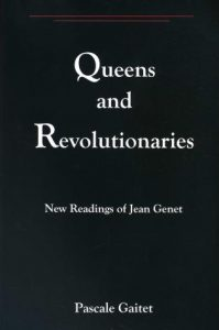 Cover: Queens and Revolutionaries: New Readings of Jean Genet