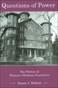 Cover: Questions of Power: The Politics of Women's Madness Narratives
