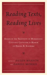 Cover: Reading Texts, Reading Lives: Essays in the Tradition of Humanistic Cultural Criticism in Honor of Daniel R. Schwarz