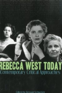 Rebecca West Today: Contemporary Critical Approaches