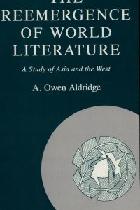 The Reemergence of World Literature: A Study of Asia and the West