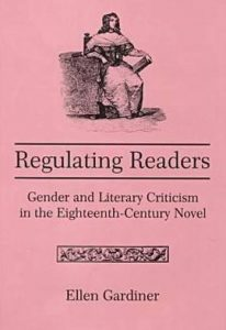 Cover: Regulating Readers: Gender and Literary Criticism in the Eighteenth-Century Novel