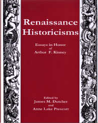 Cover: Renaissance Historicisms: Essays in Honor of Arthur F. Kinney