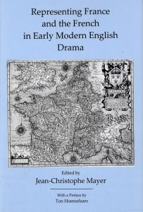 Cover: Representing France and the French in Early Modern English Drama