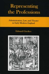 Representing the Professions: Administration, Law, and Theater in Early Modern England