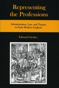 Cover: Representing the Professions: Administration, Law, and Theater in Early Modern England