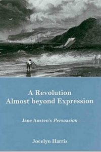 A Revolution Almost beyond Expression: Jane Austen's Persuasion