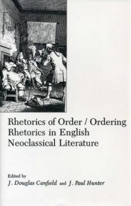 Cover: Rhetorics of Order/Ordering Rhetorics in English Neoclassical Literature