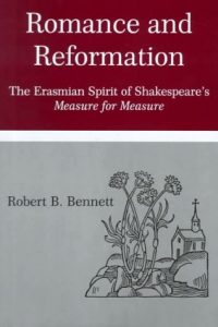 Romance and Reformation The Erasmian Spirit of Shakespeare's Measure for Measure