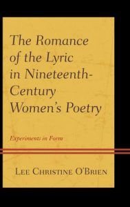 Cover: The Romance of the Lyric in Nineteenth-Century Women's Poetry: Experiments in Form