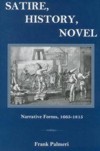 Satire, History, Novel: Narrative Forms, 1665-1815