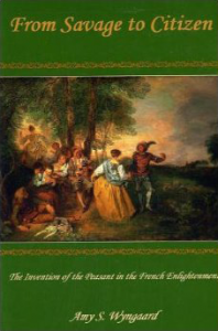 Cover: From Savage to Citizen: The Invention of the Peasant in the French Enlightenment