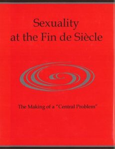"""Cover: Sexuality at the Fin de Siècle: The Making of a """"Central Problem"""""""
