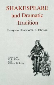 Cover: Shakespeare and Dramatic Tradition: Essays in Honor of S. F. Johnson
