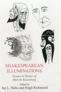 Shakespearean Illuminations: Essays in Honor of Marvin Rosenberg