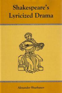 Shakespeare's Lyricized Drama