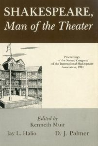 Cover: Shakespeare, Man of the Theater: Proceedings of the Second Congress of the International Shakespeare Association, 1981