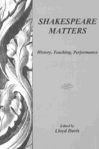 Shakespeare Matters: History, Teaching, Performance