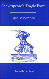 Cover: Shakespeare's Tragic Form: Spirit in the Wheel