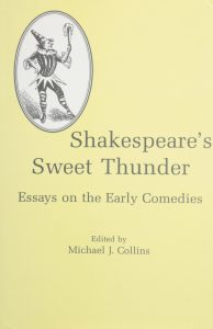 Cover: Shakespeare's Sweet Thunder: Essays on the Early Comedies