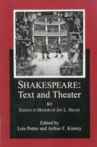 Cover: Shakespeare: Text and Theater Essays in Honor of Jay L. Halio