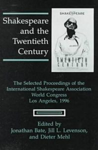 Cover: Shakespeare and the Twentieth Century: The Selected Proceedings of the International Shakespeare Association World Congress, Los Angeles, 1996