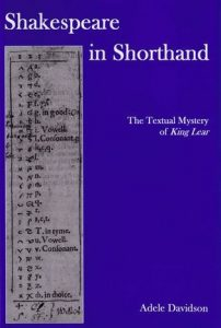 Cover: Shakespeare in Shorthand: The Textual Mystery of King Lear