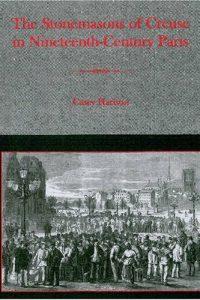 The Stonemasons of Creuse in Nineteenth-Century Paris