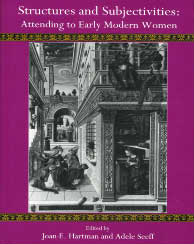 Cover: Structures and Subjectivities: Attending to Early Modern Women