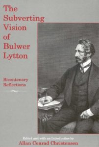 Cover: The Subverting Vision of Bulwer Lytton: Bicentenary Reflections