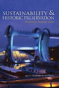 Sustainability & Historic Preservation: Towards a Holistic View