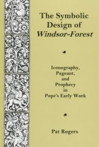 Cover: The Symbolic Design of Windsor-Forest: Iconography, Pageant, and Prophecy in Pope's Early Work