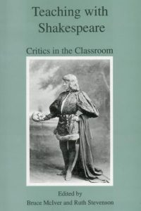 Cover: Teaching with Shakespeare: Critics in the Classroom