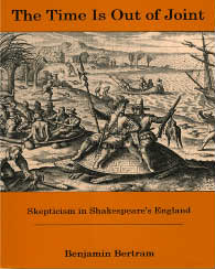 Cover: The Time is Out of Joint: Skepticism in Shakespeare's England