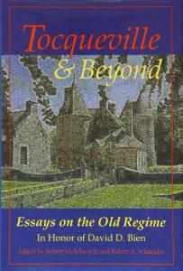Cover: Tocqueville & Beyond: Essays on the Old Regime in Honor of David D. Bien