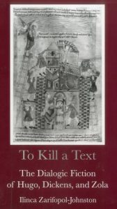 Cover: To Kill a Text: The Dialogic Fiction of Hugo, Dickens, and Zola
