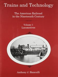 Cover: Trains and Technology: The American Railroad in the Nineteenth Century. Volume 1, Locomotives