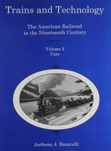 Cover: Trains and Technology: The American Railroad in the Nineteenth Century. Volume 2: Cars