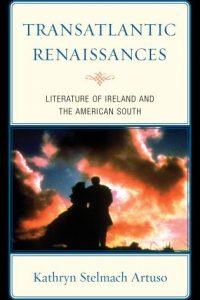 Transatlantic Renaissances: Literature of Ireland and the American South
