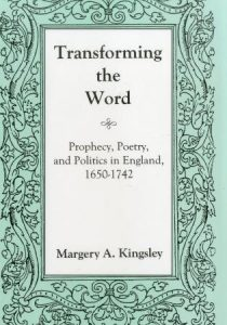 Cover: Transforming the Word: Prophecy, Poetry, and Politics in England, 1650-1742