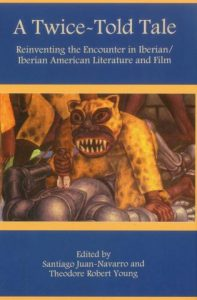 Cover: A Twice-Told Tale: Reinventing the Encounter in Iberian/Iberian American Literature and Film