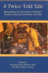 A Twice-Told Tale: Reinventing the Encounter in Iberian/Iberian American Literature and Film