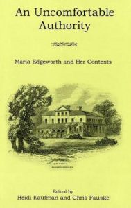 Cover: An Uncomfortable Authority: Maria Edgeworth and Her Contexts