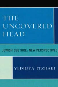 The Uncovered Head: Jewish Culture: New Perspectives