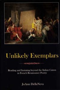 Unlikely Exemplars: Reading and Imitating beyond the Italian Canon in French Renaissance Poetry