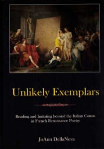 Cover: Unlikely Exemplars: Reading and Imitating beyond the Italian Canon in French Renaissance Poetry