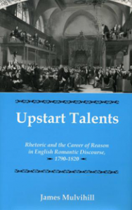 Cover: Upstart Talents: Rhetoric and the Career of Reason in England Romantic Discourse, 1790-1820