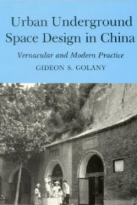 Urban Underground Space Design in China: Vernacular and Modern Practice