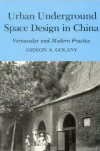 Urban Underground Space Design in China: Vernacular and Modern Practice