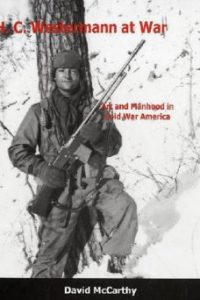 H. C. Westermann at War: Art and Manhood in Cold War America